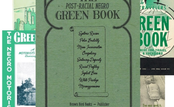 The Post Racial Negro Greenbook